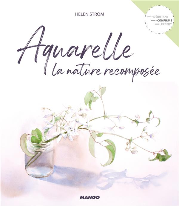 Aquarelle ; la nature recomposée