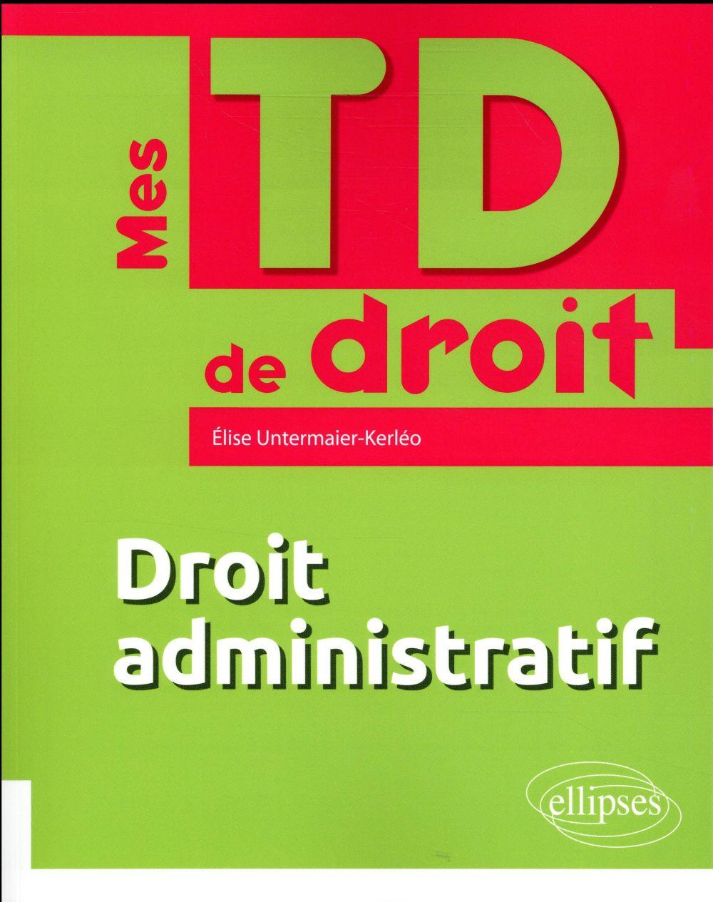 Mes TD de droit ; droit administratif