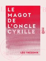 Vente Livre Numérique : Le Magot de l'oncle Cyrille  - Léo Trézenik