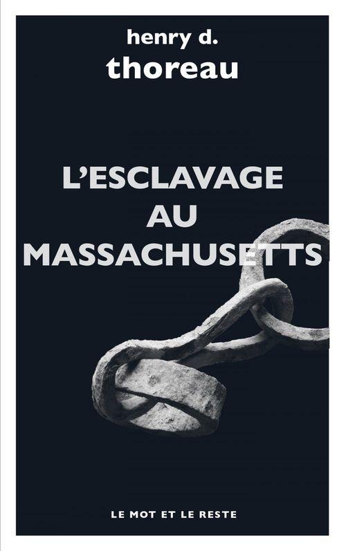 L'esclavage au Massachusetts et autres textes