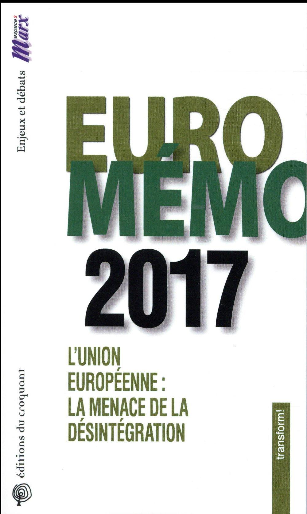 Euromémo 2017 ; union européennne : la menace de la désintégration