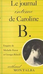 Vente EBooks : Journal intime de caroline b (le) - - enquete  - Michelle Perrot