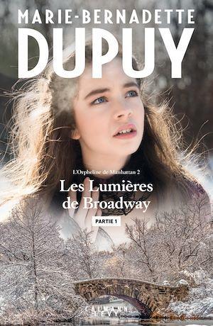 Les lumières de Broadway - Partie 1  - Marie-Bernadette Dupuy
