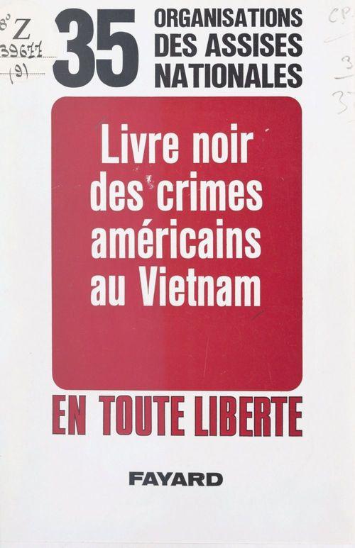 Livre noir des crimes américains au Vietnam  - Assises nationales pour le Vietnam