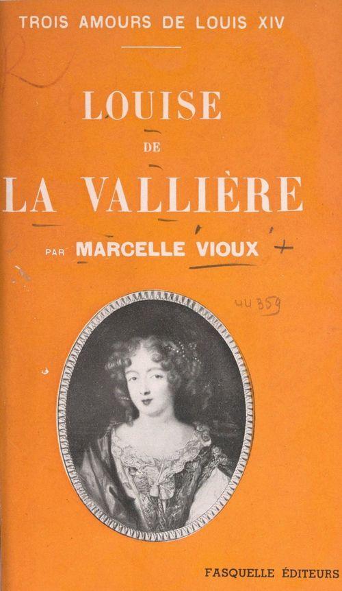 Louise de La Vallière  - Marcelle Vioux