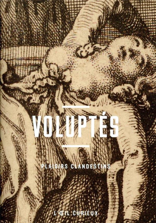 VOLUPTES  -  PLAISIRS CLANDESTINS