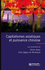 Capitalismes asiatiques et puissance chinoise  - Elsa Lafaye De Micheaux - Pierre Alary