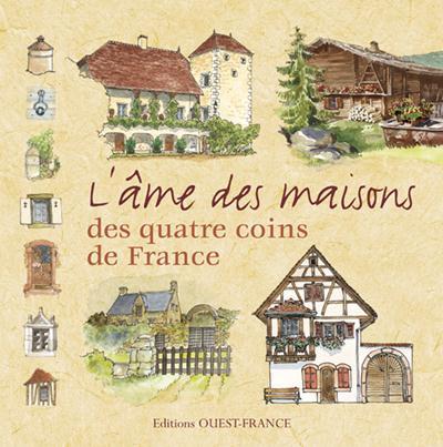 L'âme des maisons des quatre coins de France