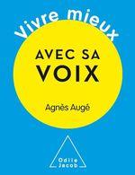 Vente Livre Numérique : Vivre mieux avec sa voix  - Agnès Augé