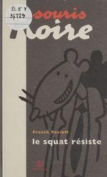 Vente Livre Numérique : Le Squat résiste  - Franck Pavloff