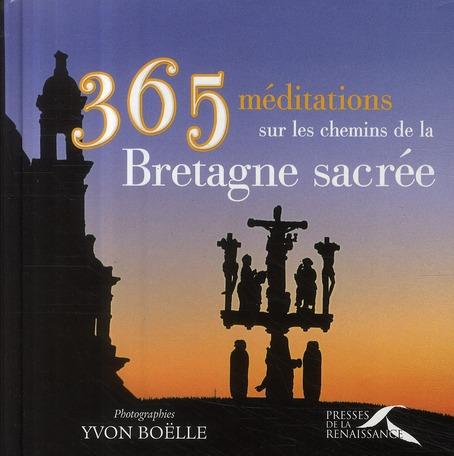 365 méditations sur les chemins de la Bretagne sacrée