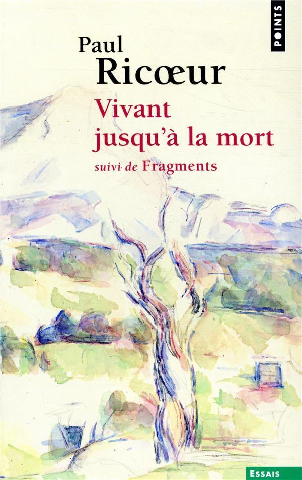 VIVANT JUSQU'A LA MORT  -  FRAGMENTS