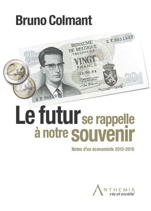 Le futur se rappelle à notre souvenir ; notes d'un économiste 2015-2016