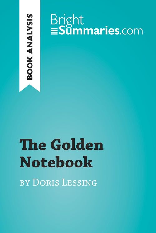 The Golden Notebook by Doris Lessing (Book Analysis)