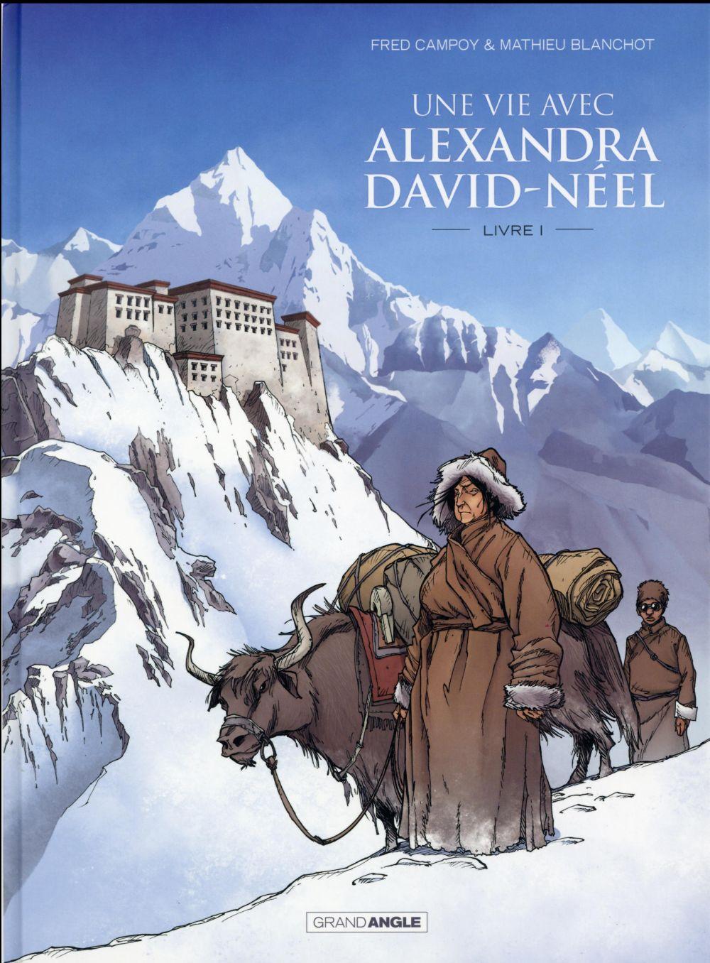 Une vie avec Alexandra David-Néel T.1