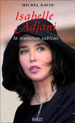 Vente Livre Numérique : Isabelle Adjani : La tentation sublime  - Michel David