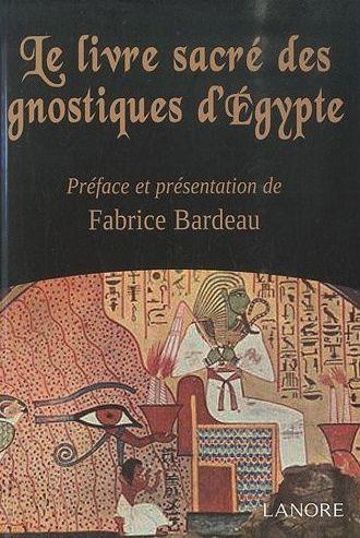 Le livre sacré des gnostiques d'Egypte