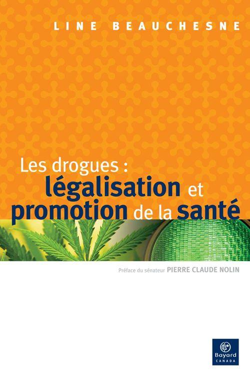 Les drogues : legalisation et promotion de la sante