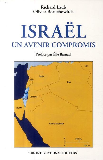 Israël ; un avenir compromis