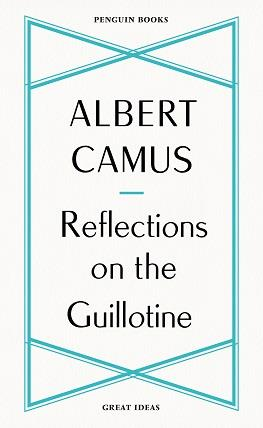 Albert Camus Reflections On The Guillotine
