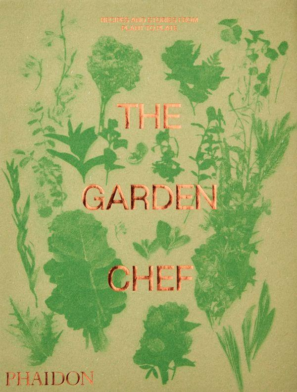 The garden chef ; recipes and stories from plant to plate