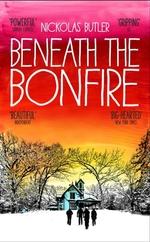 Vente Livre Numérique : Beneath the Bonfire  - Nickolas Butler