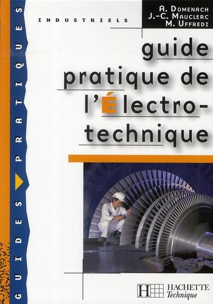 Guide Pratique De L'Electrotechnique - Livre Eleve - Ed.2008