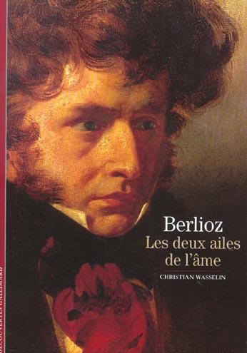 WASSELIN CHRIST - BERLIOZ, LES DEUX AILES DE L'AME
