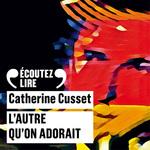 Vente AudioBook : L'autre qu'on adorait  - Catherine Cusset