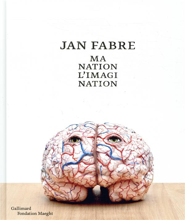 Jan Fabre ; ma nation l'imagination
