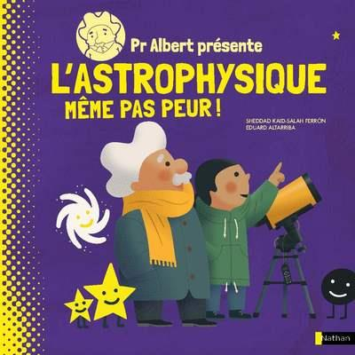 PROFESSEUR ALBERT PRESENTE L'ASTROPHYSIQUE
