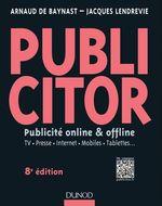 Publicitor - 8e éd. (+ site compagnon)  - Arnaud De Baynast - Jacques Lendrevie - Catherine Emprin