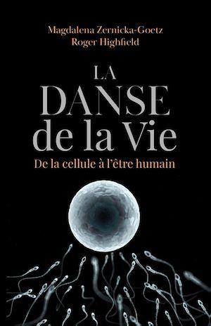 La danse de la vie ; de la cellule à l'être humain