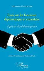 Vente Livre Numérique : Essai sur les fonctions diplomatique et consulaire : expérience d'un diplomate guinéen
