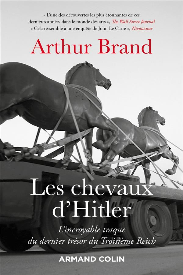 Les chevaux d'Hitler ; l'incroyable traque du dernier trésor du Troisième Reich