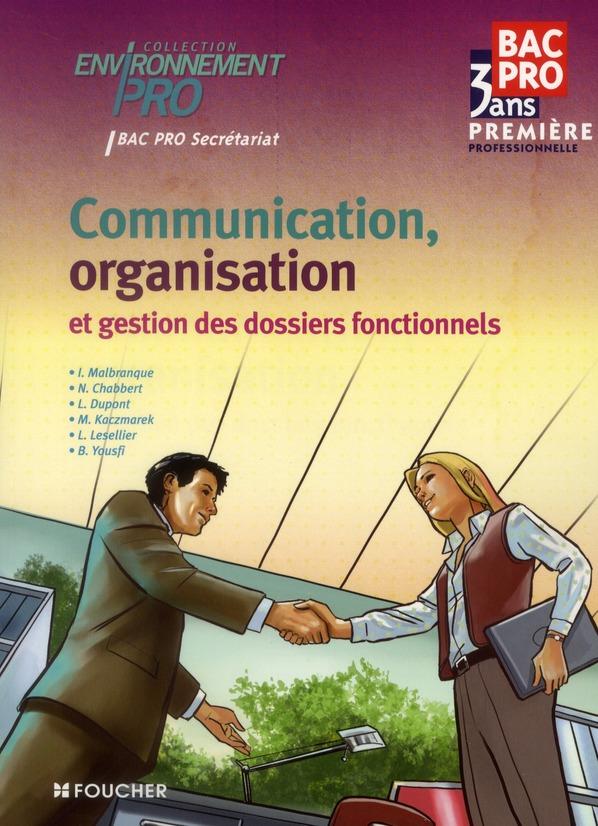 ENVIRONNEMENT PRO ; communication organisation et gestion des dossiers fontionnels ; 1ère BEP secrétariat