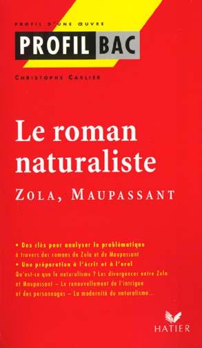 Le roman naturaliste ; Zola, Maupassant
