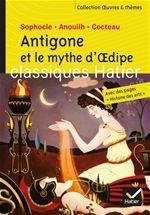 Vente Livre Numérique : Antigone et le mythe d'Oedipe - Oeuvres & thèmes  - Jean Anouilh - Ariane Carrère - Jean Cocteau