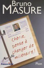 Vente Livre Numérique : Chérie, n'oublie pas de changer de millénaire !  - Bruno Masure