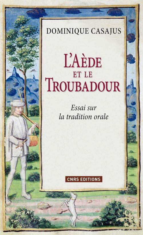 L'aède et le troubadour ; essai sur la tradition orale