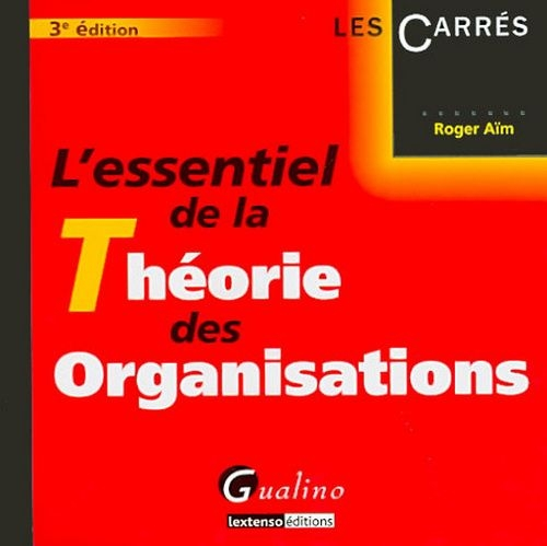 Essentiel De La Theorie Des Organisations, 3 Eme Edition (L')