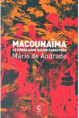 MACOUNAIMA - LE HEROS SANS AUCUN CARACTERE