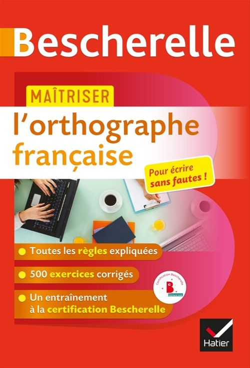 Maîtriser l'orthographe française