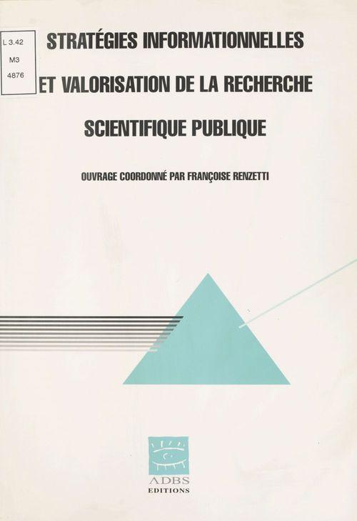 Strategies informationnelles et valorisatiuon de la recherche scientifique publique