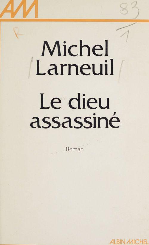 Le dieu assassiné  - Michel Larneuil