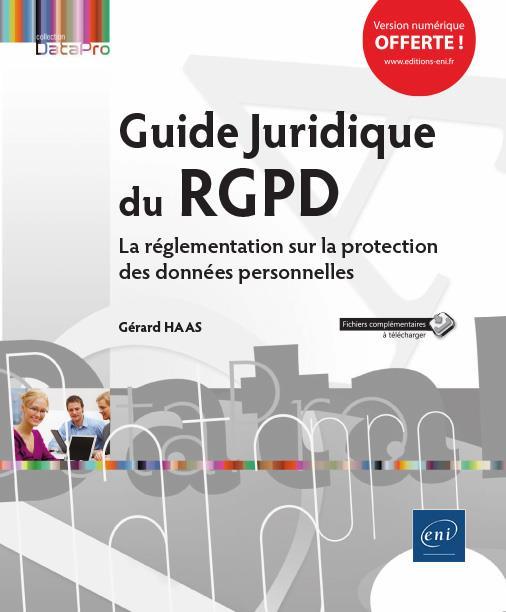 Guide juridique du RGPD ; la réglementation sur la protection des données personnelles