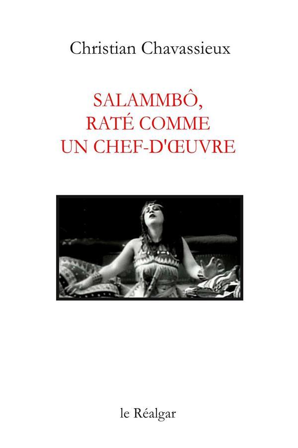 Salammbô, raté comme un chef-d'oeuvre