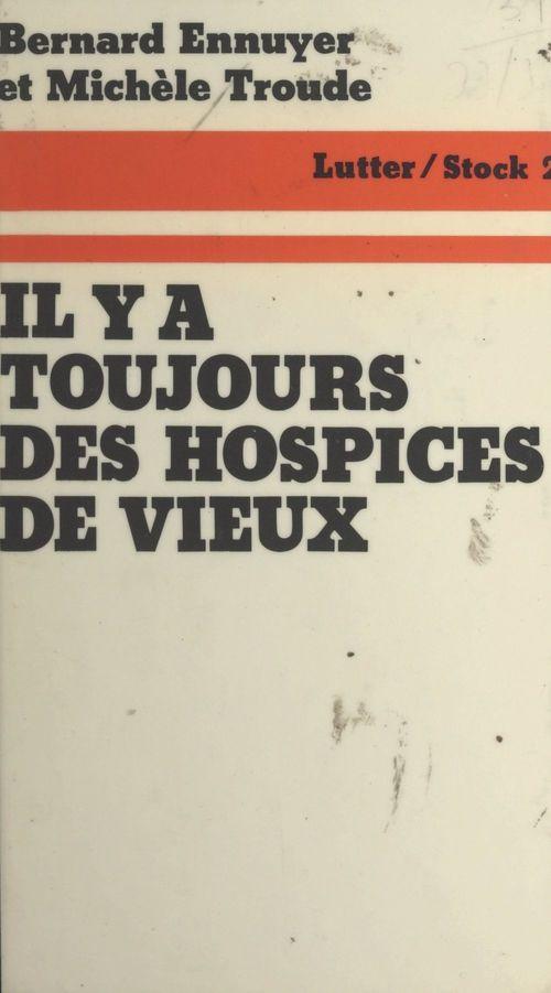 Il y a toujours des hospices de vieux  - Michèle Troude