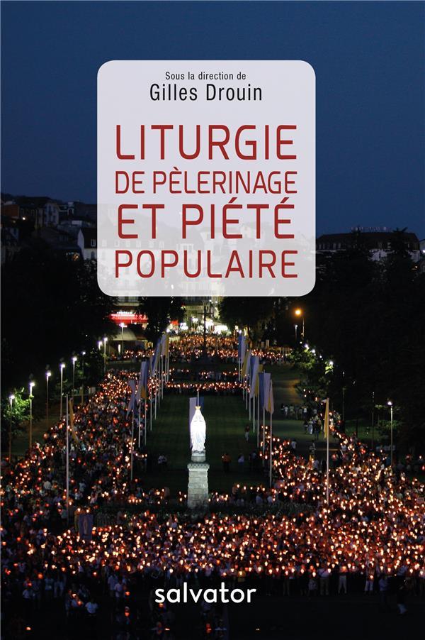 Liturgie de pèlerinage et piété populaire