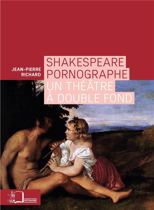 Shakespeare pornographe ; un théâtre à double fond